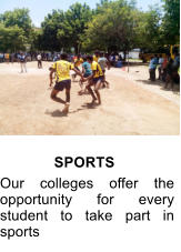 SPORTS Our colleges offer the opportunity for every student to take part in sports